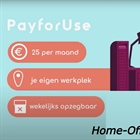 Pay for Use - Ergonomisch en Flexibel Thuiswerken!